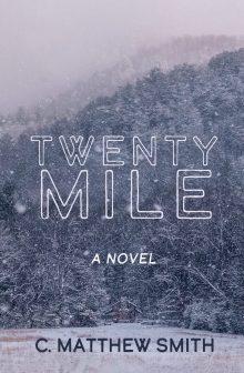 twentymile-a-novel-by-c-matthew-smith-cover